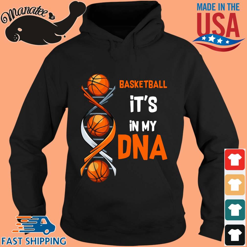 basketball it's in my DNA s hoodie den