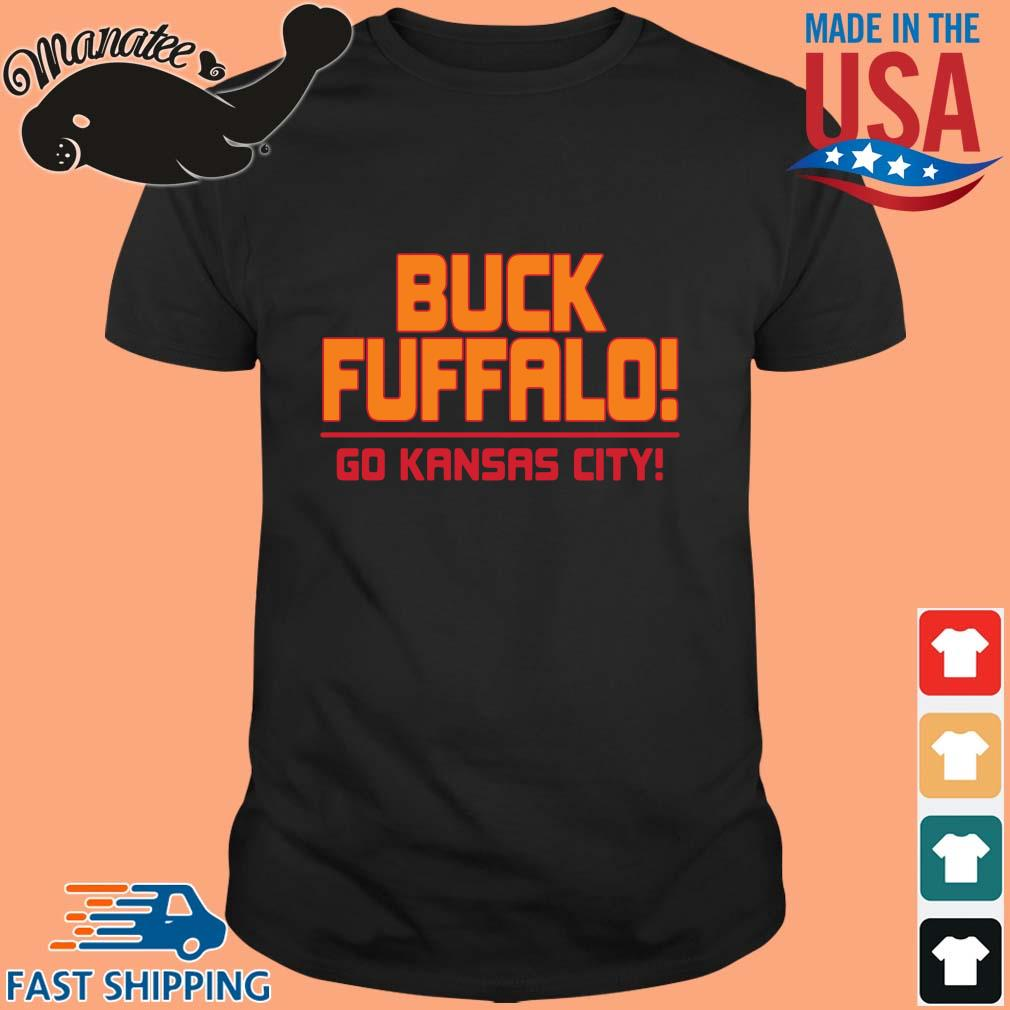 Buck fuffalo go Kansas City shirt