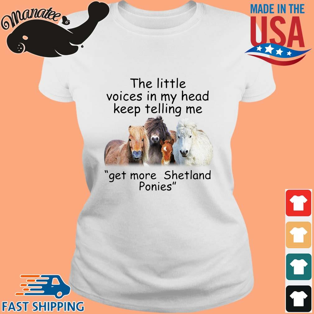 Horse the little voices in my head keep telling Me get more shetland ponies s Ladies trang