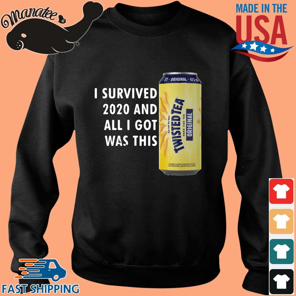 I survived 2020 and all I got was this Twisted Tea s Sweater den