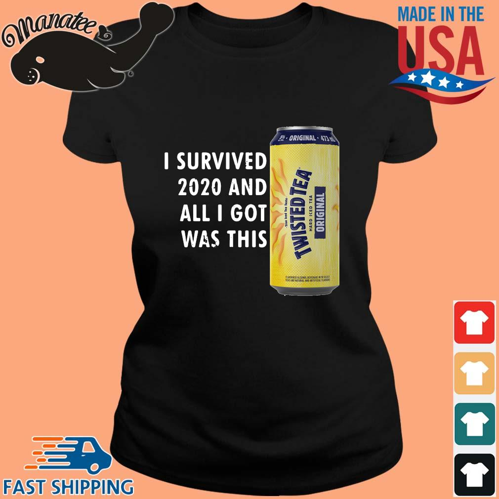 I survived 2020 and all I got was this Twisted Tea s ladies den