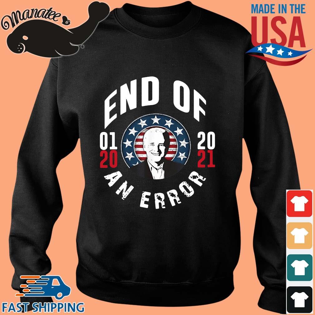 Joe Biden end of 01 20 2021 an error s Sweater den