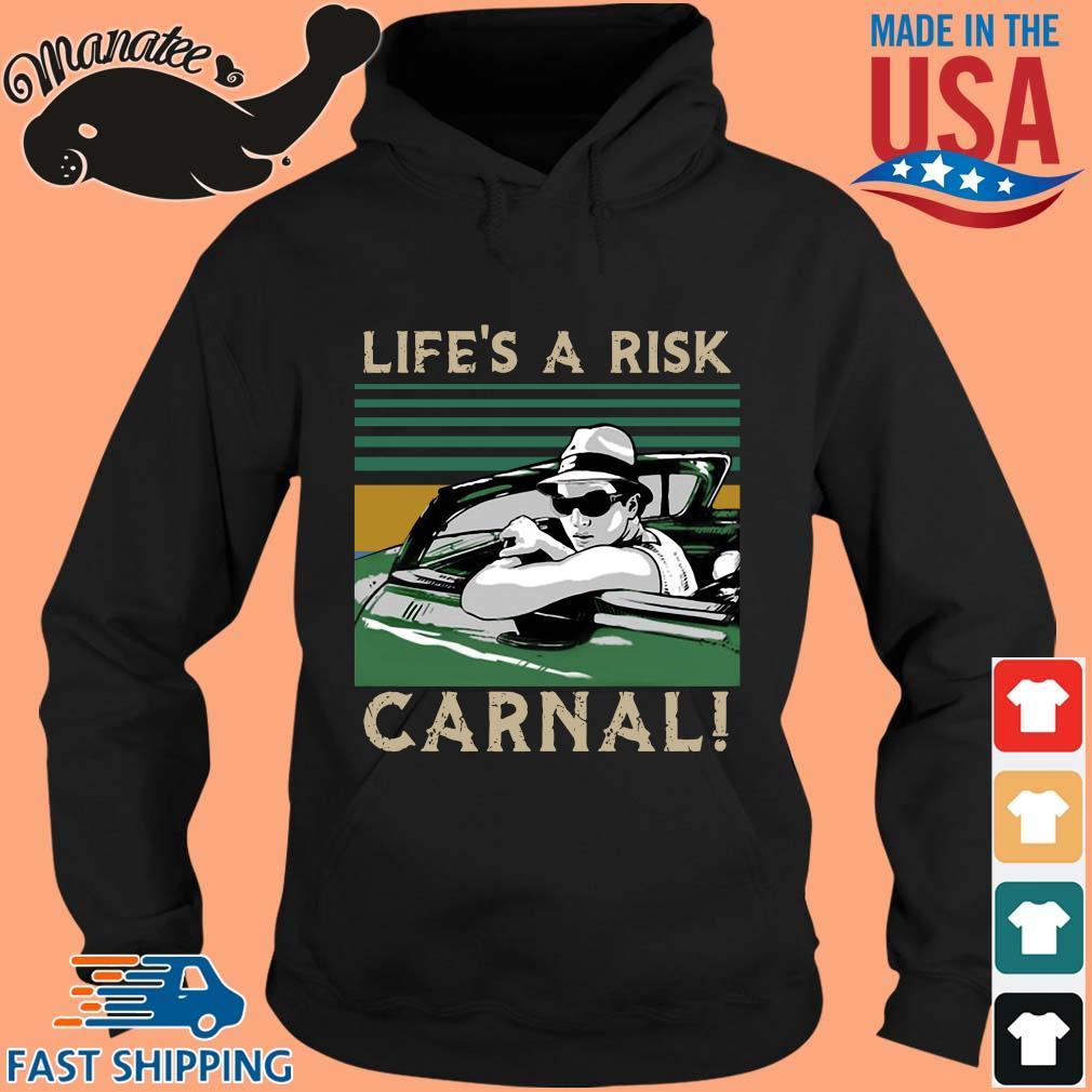 Life's a risk carnal vintage s hoodie den