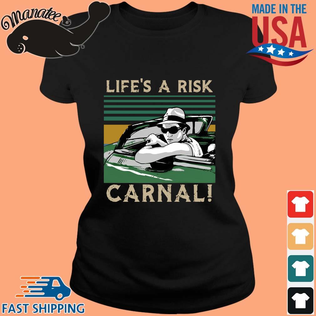 Life's a risk carnal vintage s ladies den