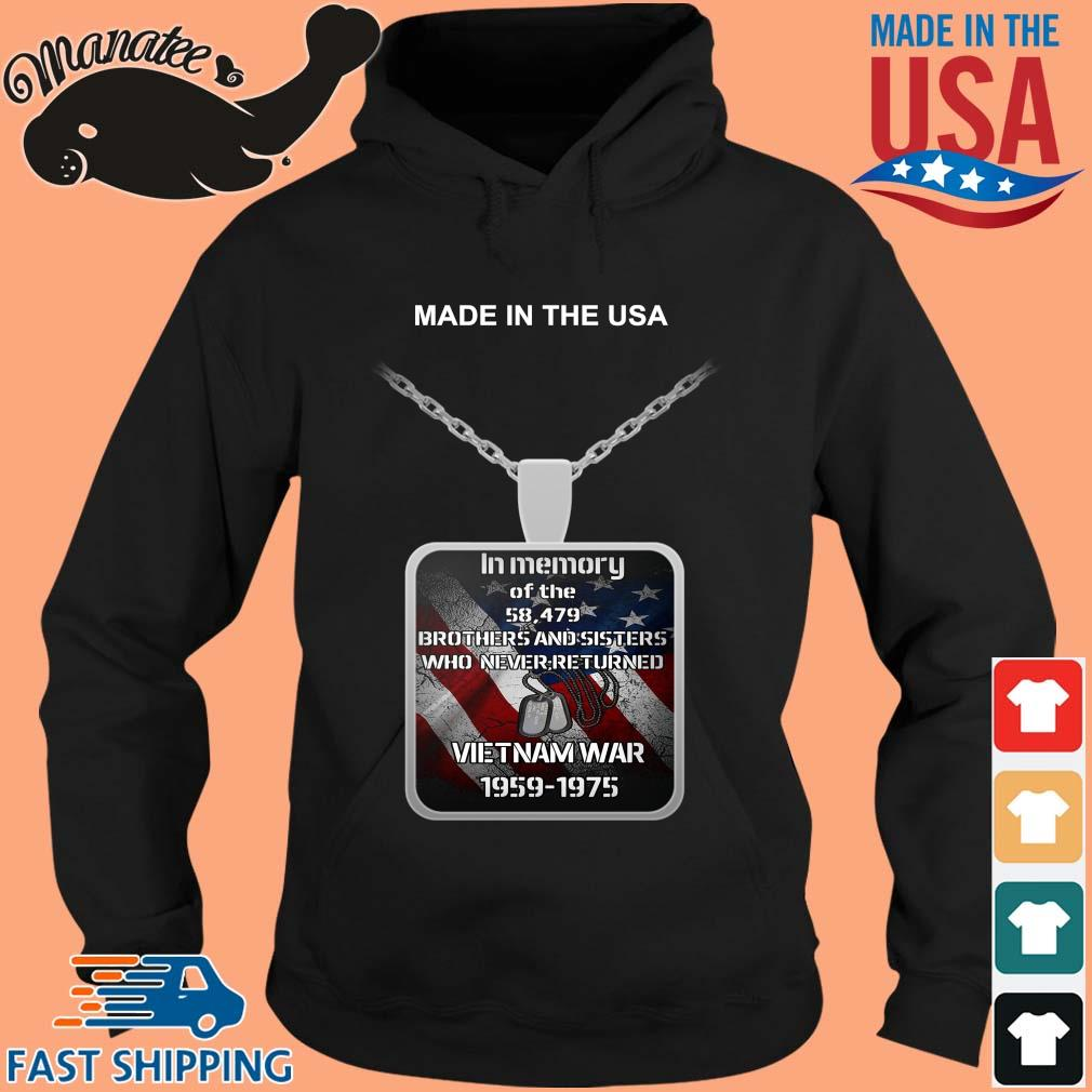 Made in the USA in memory of the 58 497 brothers and sisters who never returned Vietnam war 1959-1975 s hoodie den