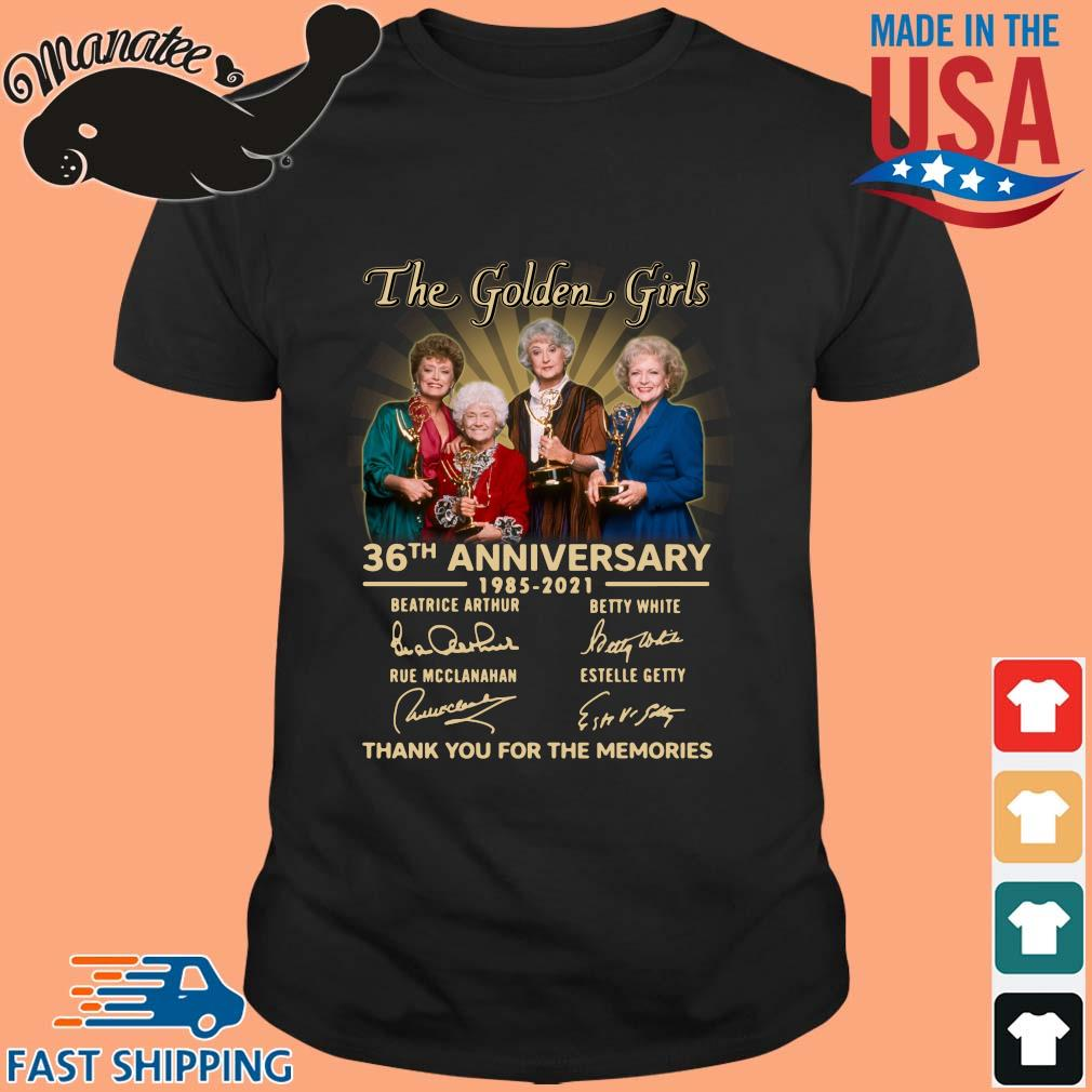Official The Golden Girls 36th anniversary 1985-2021 thank you for the memories signatures shirt