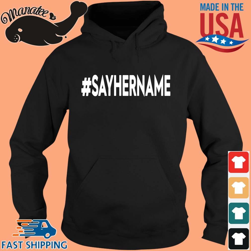 #Sayhername s hoodie den