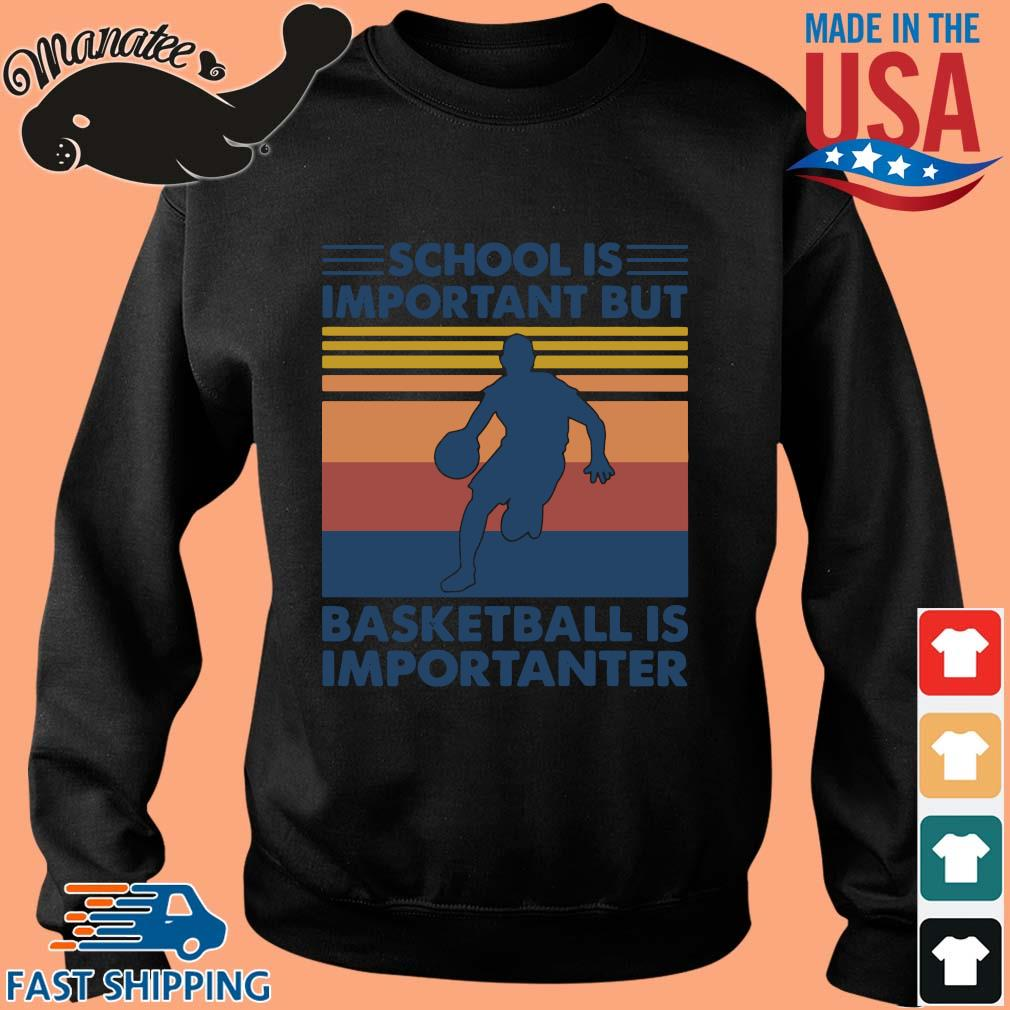 School is important but basketball is importanter vintage s Sweater den