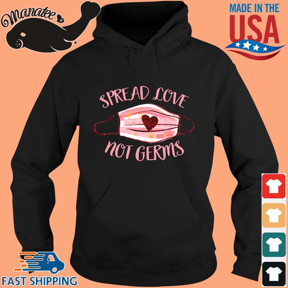 Spread love not germs s hoodie den