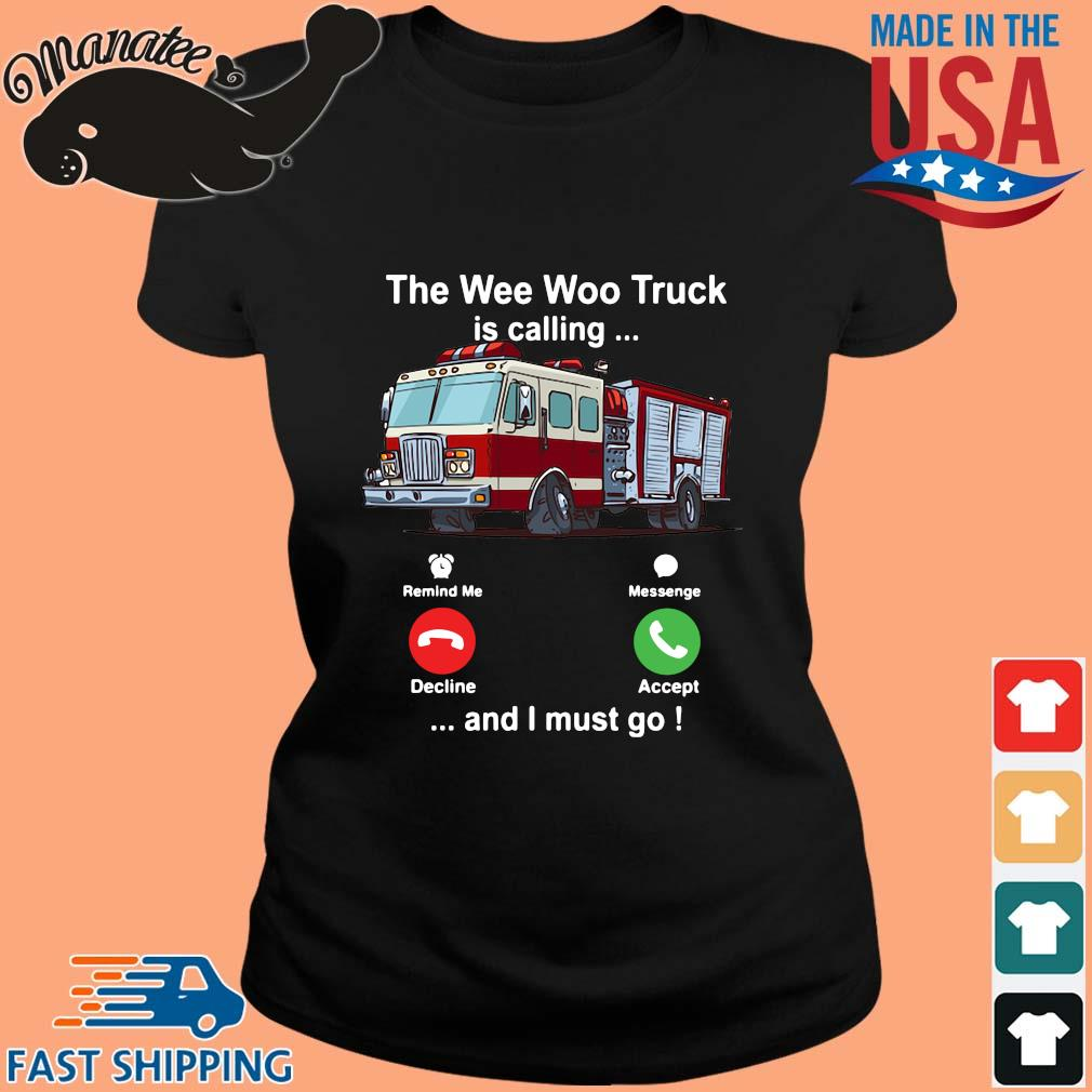 The wee woo truck is calling and I must go s ladies den