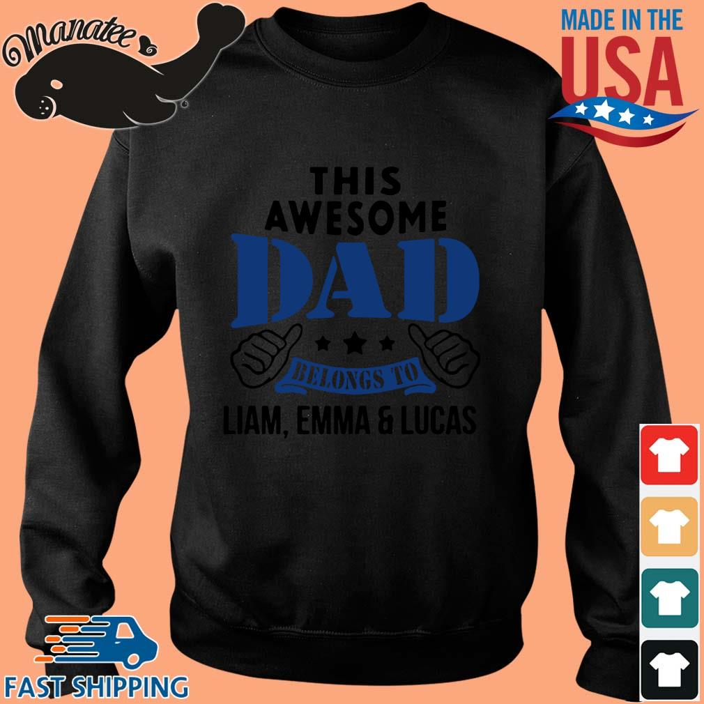 This awesome dad belongs to liam emma and lucas s Sweater den