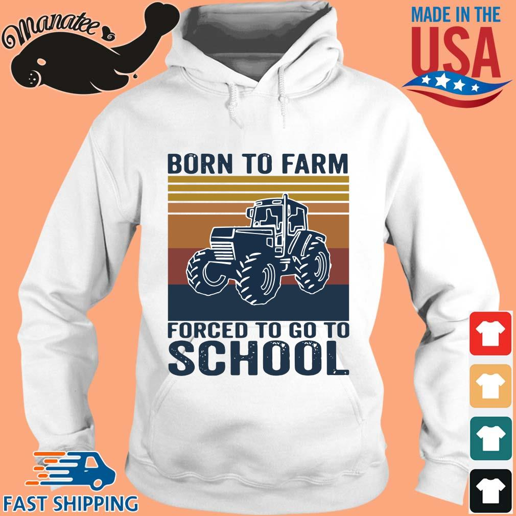 Tractor born to farm forced to go to school vintage s hoodie trang