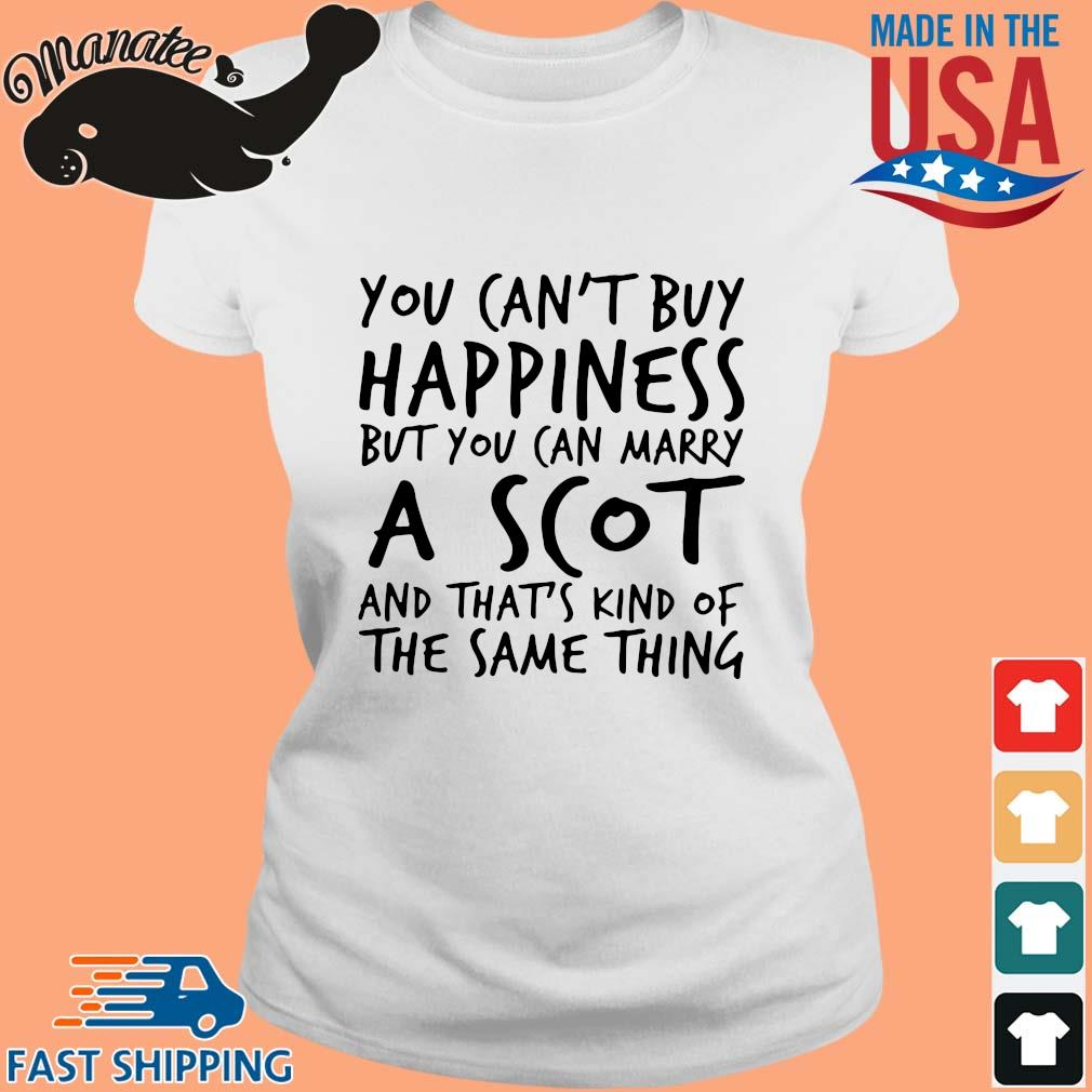 You ca_t buy happiness but you can marry a scot and that_s kind of the same thing s Ladies trang