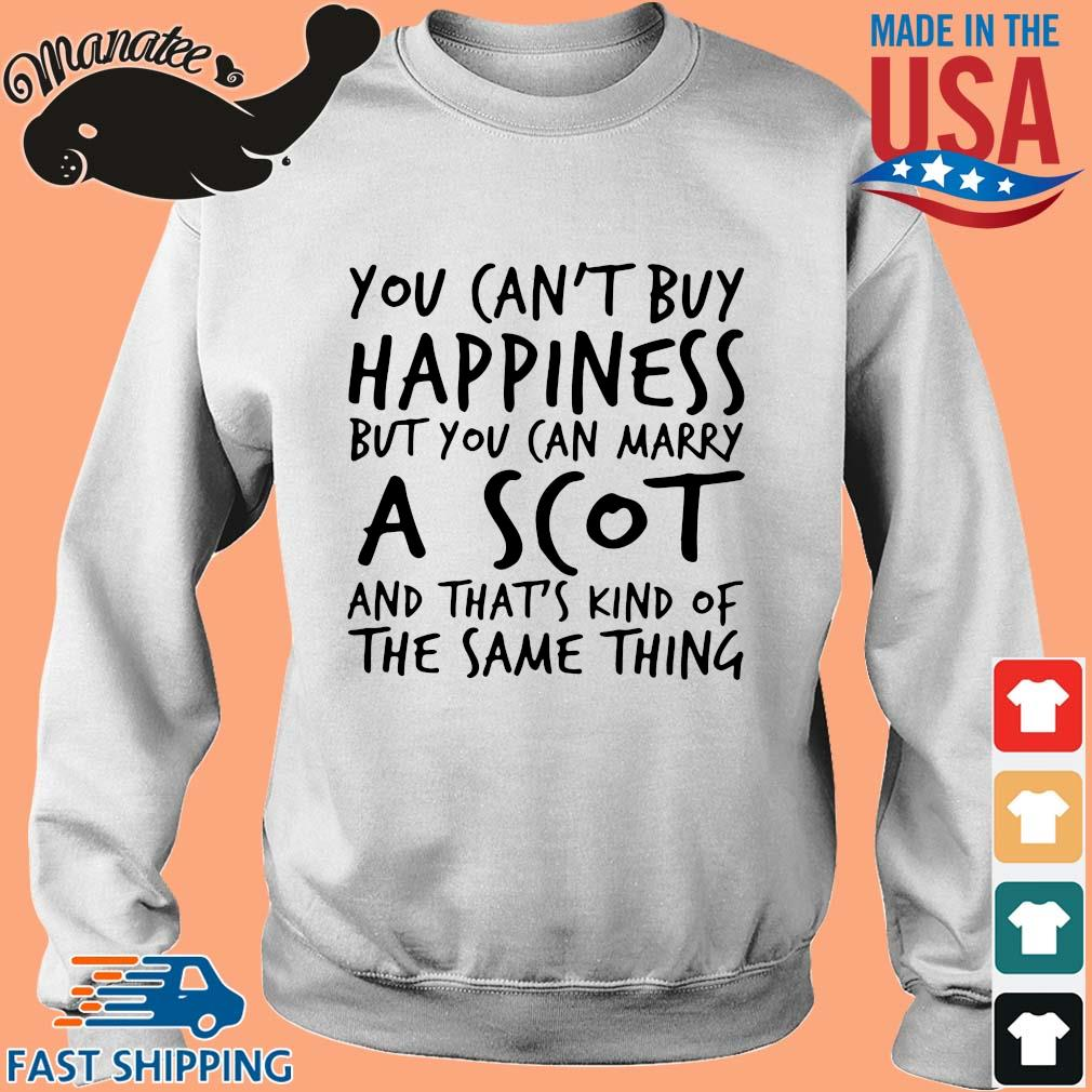 You ca_t buy happiness but you can marry a scot and that_s kind of the same thing s Sweater trang