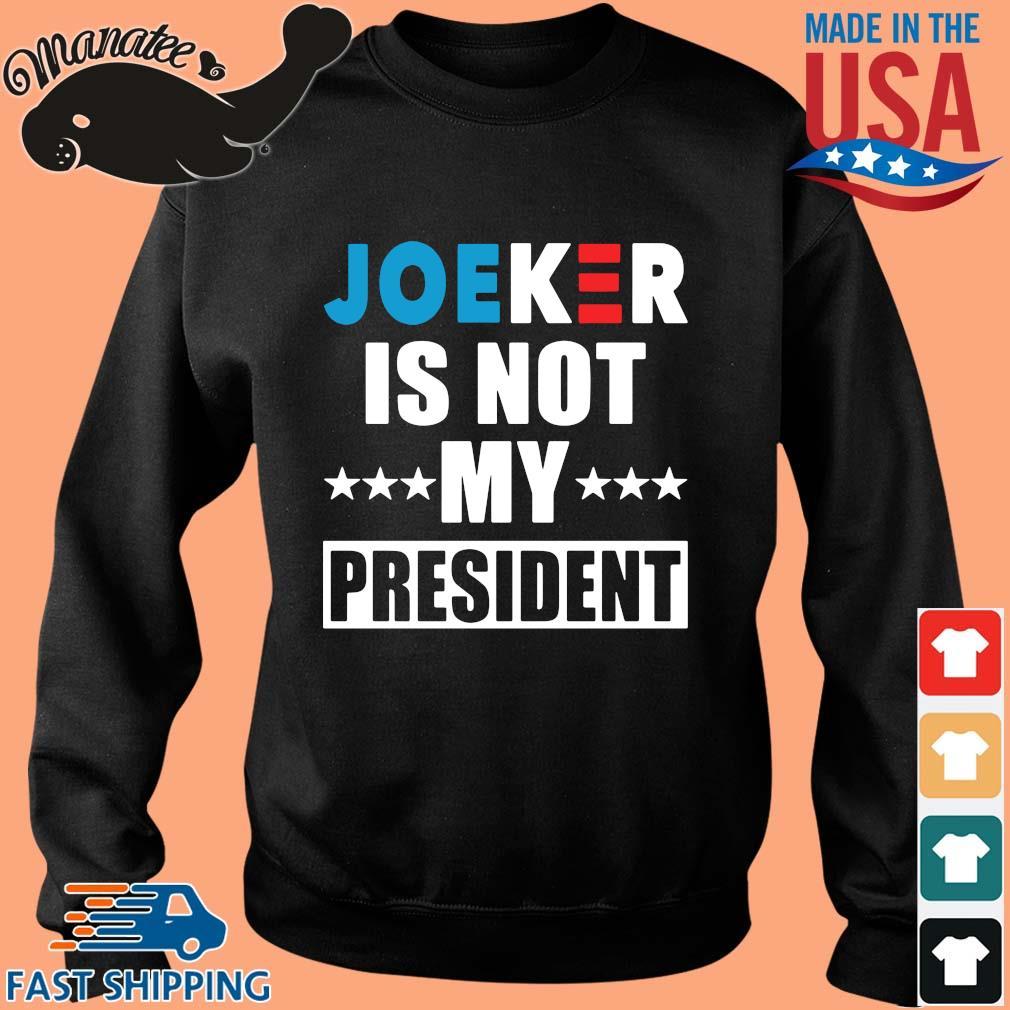 Joker is not my President s Sweater den